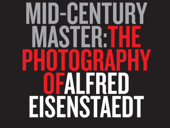 Mid-Century Master: The Photography of Alfred Eisenstaedt