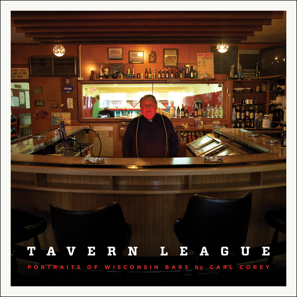Tavern League: Portraits of Wisconsin Bars in 2011